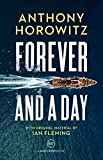 Forever and a day : a James Bond novel
