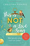 This Is (Not) a Love Song : Wer glaubt schon noch an Liebe?