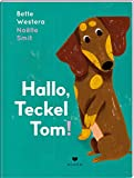 Hallo, Teckel Tom!