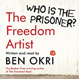 The freedom artist : who is the prisoner?